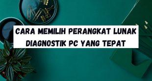 Cara Memilih Perangkat Lunak Diagnostik PC yang Tepat