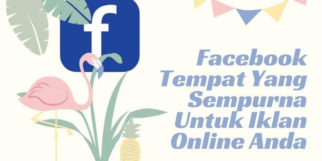 Facebook Tempat Yang Sempurna Untuk Iklan Online Anda