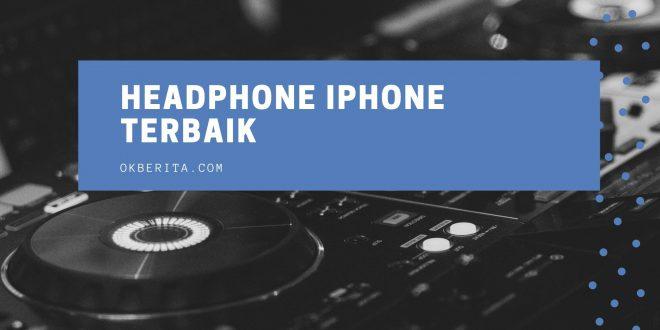 Headphone iPhone terbaik