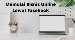 Memulai Bisnis Online Lewat Facebook
