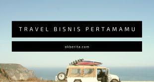 Jadikan Travel sebagai bisnis pertamamu