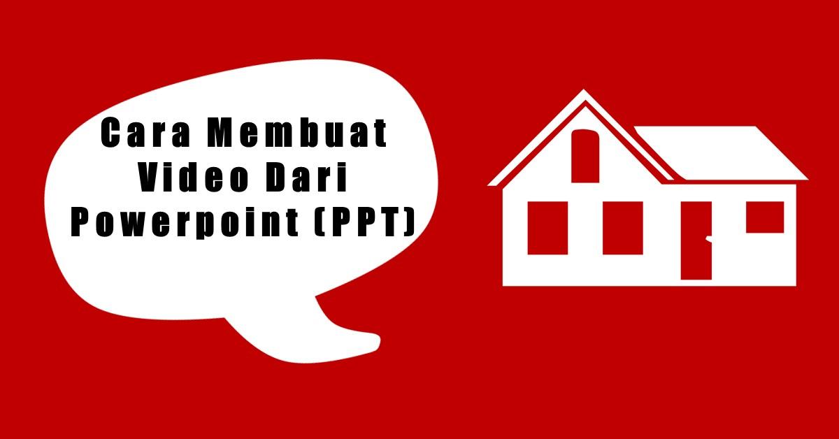 Cara Membuat Video Dari Powerpoint (PPT)