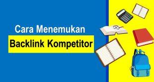Cara Menemukan Backlink Kompetitor